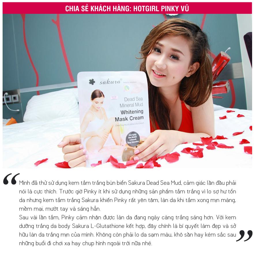 Chia sẻ của Hotgirl Pinky Vũ khi sử dụng Sakura Dead Sea Whitening Mask Cream